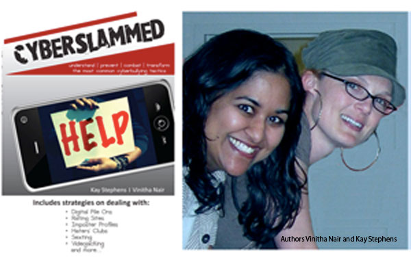 Vinitha Nair,Kay Stephens,Cyberslammed.com, Understand, Prevent, Combat And Transform The Most Common Cyberbullying Tactics